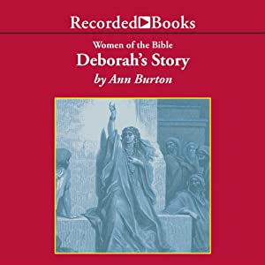 Women of the Bible: Deborah's Story | [Ann Burton]