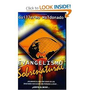 Evangelismo sobrenatural guillermo maldonado