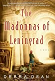 The Madonnas of Leningrad: A Novel (0060825308) by Debra Dean