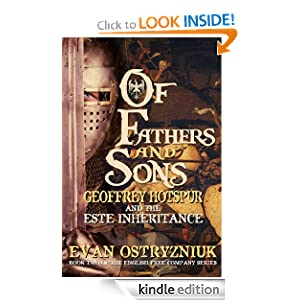 Of Fathers and Sons: Geoffrey Hotspur and the Este inheritance (The English Free Company Series)