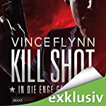 Kill Shot: In die Enge getrieben   Vince Flynn