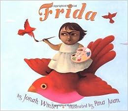 Frida (English Language Edition): Jonah Winter, Ana Juan: 9780590203203: Amazon.com: Books