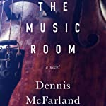 The Music Room: A Novel | Dennis McFarland