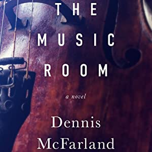 The Music Room: A Novel | [Dennis McFarland]
