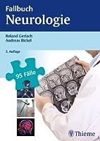 Fallbuch Neurologie: 95 Fälle aktiv bearbeiten