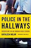 Police in the Hallways: Discipline in an Urban High School