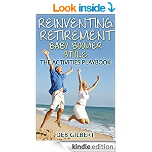 Reinventing Retirement Baby Boomer Style: The Activities ...