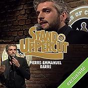 Stand UpPercut : Pierre-Emmanuel Barré   Pierre-Emmanuel Barré
