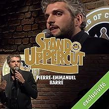Stand UpPercut : Pierre-Emmanuel Barré Performance Auteur(s) : Pierre-Emmanuel Barré Narrateur(s) : Pierre-Emmanuel Barré