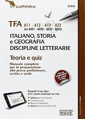 TFA A11-A12-A13-A22 (ex A051-A050-A052-A043) italiano, storia e geografia, discipline letterarie. Teoria e quiz. Con software di simulazione