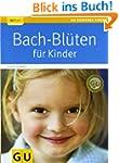Bach-Bl�ten f�r Kinder (GU Ratgeber K...