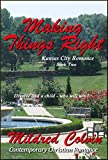 Making Things Right: Contemporary Christian Romance (Kansas City Romance Book 2)