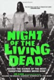 Night of the Living Dead: Behind the Scenes of the Most Terrifying Zombie Movie Ever (0806533315) by Kane, Joe