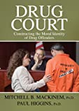 img - for Drug Court: Constructing the Moral Identity of Drug Offenders book / textbook / text book