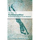 """Fischblasenschlitzer: Die denkw�rdigen Reiseberichte des Prof. H�lsenbuschvon """"Volker Streiter"""""""
