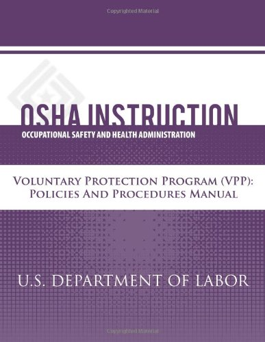 Osha Instruction: Voluntary Protection Programs (Vpp): Policies And Procedures Manual
