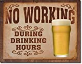 No Working During Drinking Hours Beer Retro Vintage Tin Sign