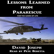 Lessons Learned from Pararescue Audiobook by David Joseph Narrated by Pete Beretta