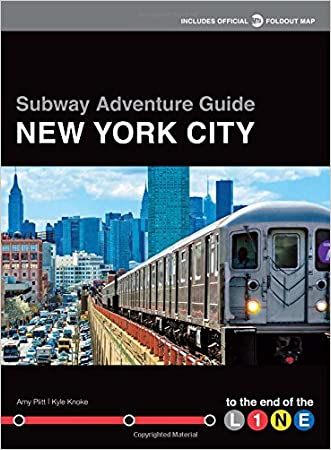 Subway Adventure Guide: New York City: To the End of the Line written by Kyle Knoke