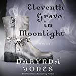 Eleventh Grave in Moonlight: A Novel Audiobook by Darynda Jones Narrated by Lorelei King