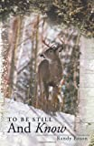 img - for To Be Still and Know: Back Roads and Bridges Volume 3 book / textbook / text book