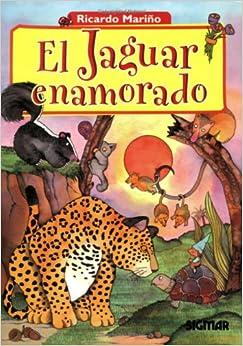 El Jaguar Enamorado/the Jaguar In Love Cuentos Del Bosque
