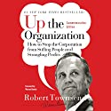 Up the Organization (       UNABRIDGED) by Robert C. Townsend, Warren Bennis Narrated by Robert Blumenfeld