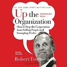 Up the Organization (       UNABRIDGED) by Robert C. Townsend, Warren Bennis Narrated by Robert Blumenfeld