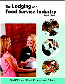 Lodging And Food Service Industry With Answer Sheet, The (AHLEI) (8th Edition) (AHLEI - Introduction To Hospitality)