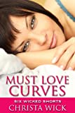 Must Love Curves (Six Wicked Shorts)