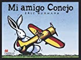 Mi Amigo Conejo (My Friend Rabbit) (Turtleback School & Library Binding Edition) (Spanish Edition) (1417758015) by Rohmann, Eric