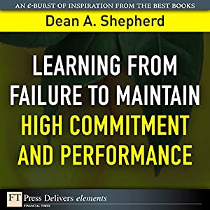 Learning from Failure to Maintain High Commitment and Performance Audiobook