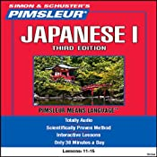 Japanese I, Third Edition: Lessons 11 to 15: Learn to Speak and Understand Japanese | [Pimsleur]