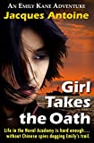 Girl Takes The Oath (An Emily Kane Adventure Book 5)