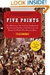 Five Points: The 19th Century New Yor...