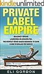 Private Label Empire: Build a Brand -...
