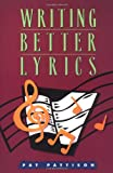 Writing Better Lyrics (1582970645) by Pat Pattison
