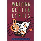 "Writing Better Lyricsvon ""Pat Pattison"""