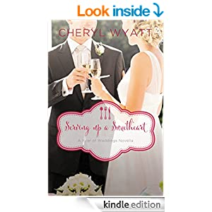 Serving Up a Sweetheart: A February Wedding Story (A Year of Weddings Novella Book 3)
