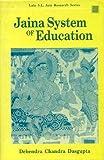 Jaina System of Education Debendra Chandra Dasgupta