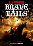 Brave Tails