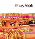 Glitzernacht - Bollywood Nights: Hinter den Kulissen von Bollywood - Shobhaa De
