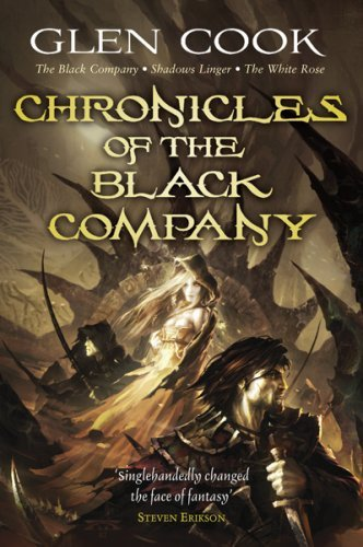 Chronicles of the Black Company: The Black Company - Shadows Linger - The White Rose: