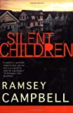 Silent Children (0312870566) by Ramsey Campbell