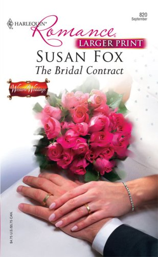 The Bridal Contract (Larger Print Romance), SUSAN FOX