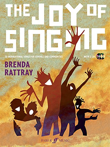 The Joy of Singing: 20 Inspirational Songs for Schools and Communities (Faber Edition)