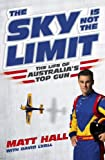 img - for The Sky Is Not The Limit The Life of Australia's Top Gun book / textbook / text book