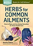 Herbs for Common Ailments: How to Mak...