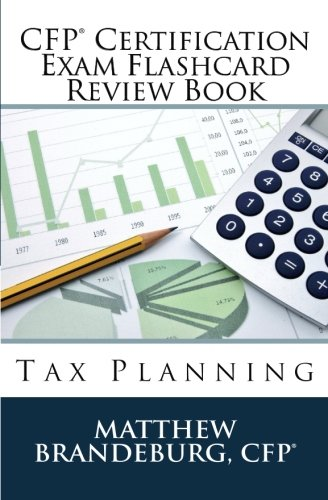 CFP Certification Exam Flashcard Review Book: Tax Planning (5th Edition)