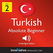 Learn Turkish - Level 2: Absolute Beginner Turkish: Volume 1: Lessons 1-25 Speech by  Innovative Language Learning LLC Narrated by  TurkishClass101.com